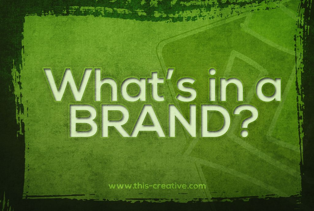 This Creative What's In A Brand Brand Management